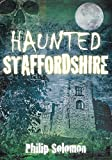 Haunted Staffordshire