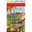 Fruits of the Spirit (Ep. 3): An Amish Romance Soap Opera (Season One Episode 3) (Fruits of the Spirit (Season One))