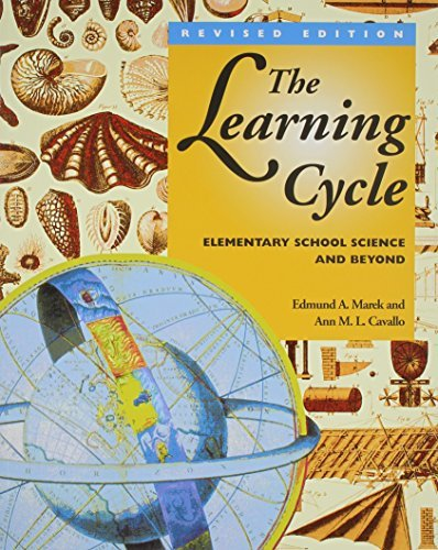 The Learning Cycle: Elementary School Science and Beyond by Ann ML Cavallo (1997-04-07)