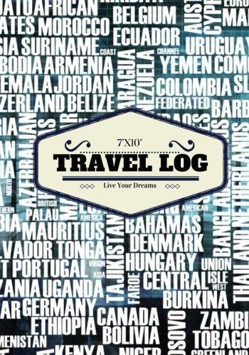 "7""x10"" Travel Log: Countries Vacation Travellers Notebook, Books, Holiday Scrapbook,Travel Planner, Keepsake, Log, Memories  Three 14 Day Destination ...  Medium Softback (World Trips) (Volume 2) pdf epub"