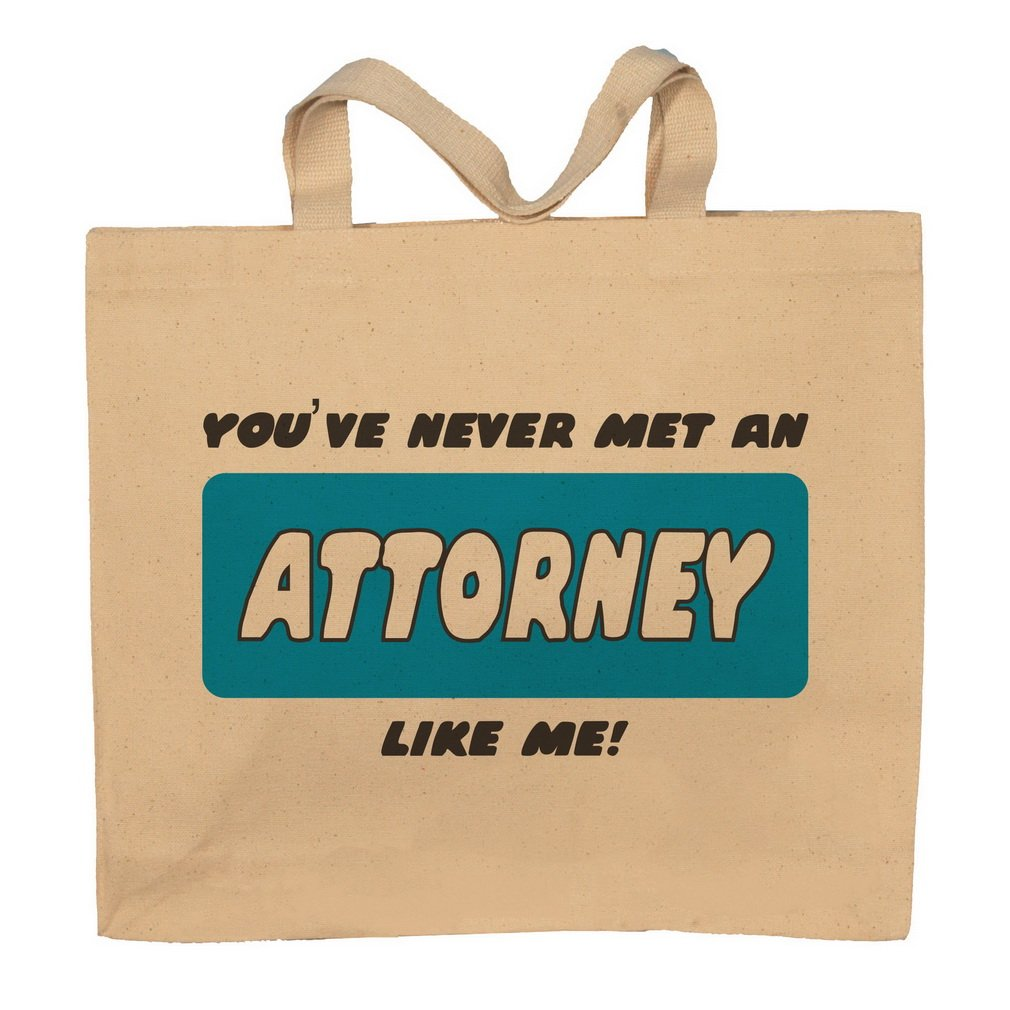 You've Never Met An Attorney Like Me! Totebag Bag