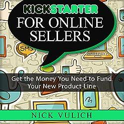 Kickstarter for Online Sellers