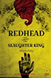 Redhead and the Slaughter King: A Collection of Poetry