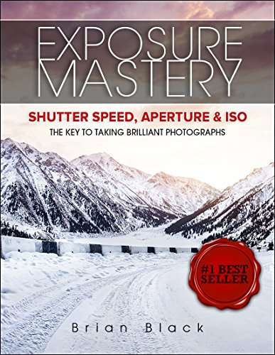 Pdf Photography Exposure Mastery: Aperture, Shutter Speed & ISO. The Difference Between Good and BREATHTAKING Photographs