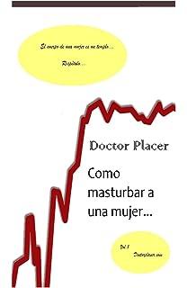 Como masturbar a una mujer: Una herramienta contra la eyaculación precoz o la impotencia (