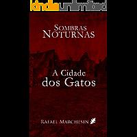 A Cidade dos Gatos (Sombras Noturnas Livro 4)
