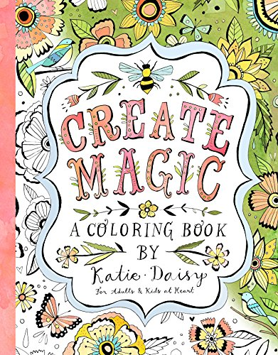 Pdf History Create Magic: A Coloring Book by Katie Daisy for Adults and Kids at Heart