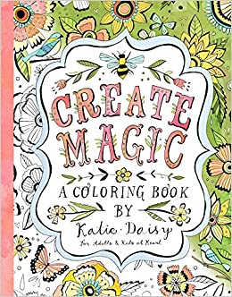 Create Magic - Coloring Book: For Adults & Kids at Heart: Amazon.co ...