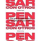 Pensar con Otros: Una guía de supervivencia en tiempos de posverdad (Spanish Edition)
