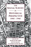 img - for The Social Survey in Historical Perspective, 1880-1940 book / textbook / text book