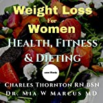 Weight Loss for Women: Health, Fitness & Dieting: 1000 Words, Book 2 | Charles Thornton,Dr. Mia W Marcus MD