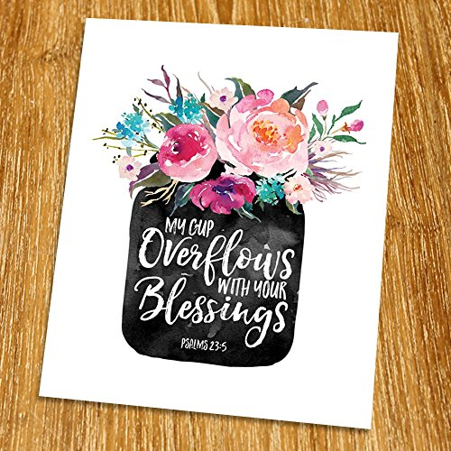 Psalms 23:5 My Cup Overflows With Your Blessings Print (Unframed), Wedding bible verse, Scripture Print, Love quote, Christian Wall Art, Nursery, 8x10