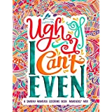 A Snarky Mandala Coloring Book: Mandalas? Meh. (Humorous, Inspirational & Motivational Coloring Books for Grown-ups for Art Color Therapy, Stress Relief, Relaxation & Mindful Meditation) (Volume 1)