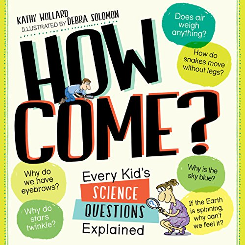 How Come?: Every Kid's Science Questions