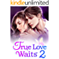True Love Waits 2: The Girl In My Arms Is My Woman (English Edition)
