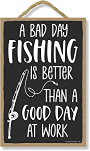 Honey Dew Gifts, A Bad Day of Fishing is Better Than A Good Day at Work 7 inch by 10.5 inch Wooden Hanging Signs Decor, Funny Fishing Gifts, Decor for Man Cave