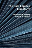 img - for The Fast Laplace Transform by Frederick M. Tesche (2010-12-18) book / textbook / text book