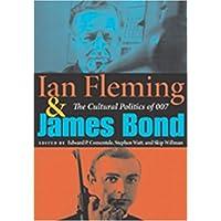 Ian Fleming and James Bond: The Cultural Politics