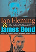 Ian Fleming And James Bond: The Cultural Politics