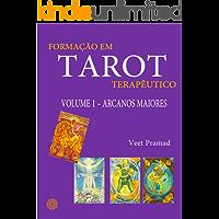 FORMAÇÃO EM TAROT TERAPÊUTICO - Volume 1 - ARCANOS MAIORES