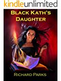 Black Kath's Daughter (The Laws of Power Book 2)
