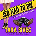 Jed Had to Die | Tara Sivec