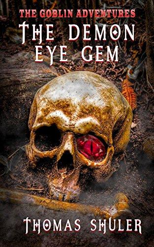 The Demon Eye Gem (The Goblin Adventures Book 1)
