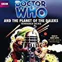 Doctor Who and the Planet of the Daleks (Classic Novel) Hörbuch von Terrance Dicks Gesprochen von: Mark Gatiss