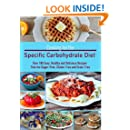 Cooking for the Specific Carbohydrate Diet: Over 100 Easy, Healthy, and Delicious Recipes that are Sugar-Free, Gluten-Free, and Grain-Free
