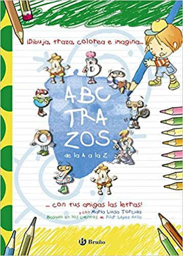 Abctrazos: ¡dibuja, Traza, Colorea E Imagina Con Tus Amigas Las Letras! por M.ª Luisa Torcida epub