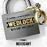 Ep. 1: Monogamy | Kurt Braunohler,Lauren Cook