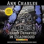 Nearly Departed in Deadwood: Deadwood Mystery, Book 1 | Ann Charles