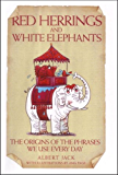 Red Herrings & White Elephants: The Origins of the Phrases We Use Everyday (English Edition)
