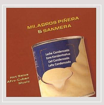Sanmera - Leche Condensada Feat. Milagros Piñera - Amazon.com Music