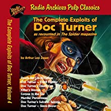 The Complete Exploits of Doc Turner, Volume 4 Audiobook by Radio Archives, Arthur Leo Zagat Narrated by David K. Aycock