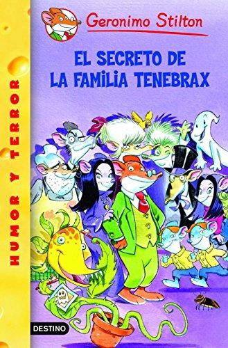 El Secreto De La Familia Tenebrax / The Secret of Cacklefur Castle (Geronimo Stilton) (Spanish Edition)