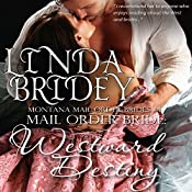 Mail Order Bride - Westward Destiny: Montana Mail Order Brides, Book 4 | Linda Bridey