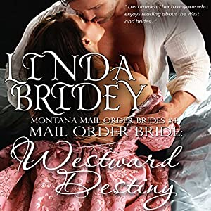 Mail Order Bride - Westward Destiny Audiobook