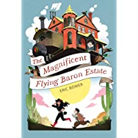 The Magnificent Flying Baron Estate: 1 (The Bizarre Baron Inventions)