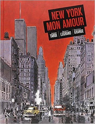 Amazon.com: New York Mon Amour (9781606995242): Jacques Tardi, Benjamin Legrand: Books