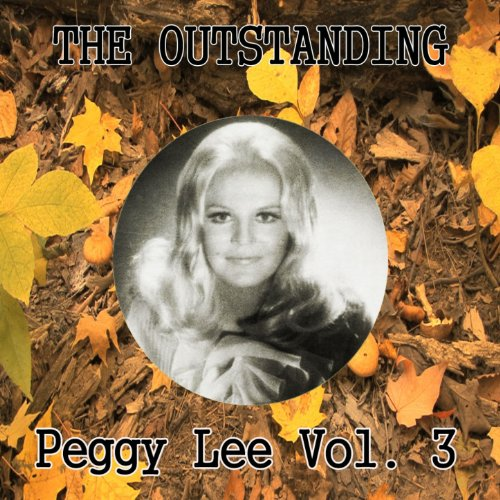The Outstanding Peggy Lee Vol. 3