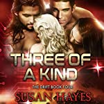 Three of a Kind: The Drift, Book 4 | Susan Hayes