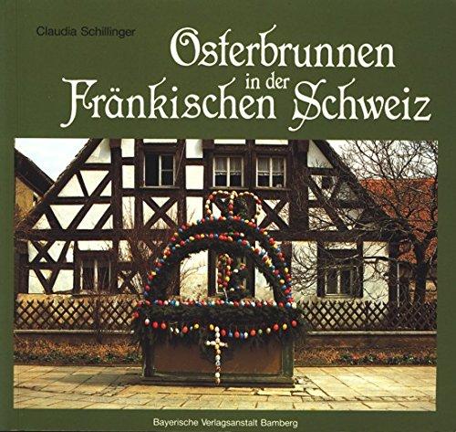 Osterbrunnen in der Frankischen Schweiz: Schwerpunkt und Ausweitung eines Brauchs (German Edition)