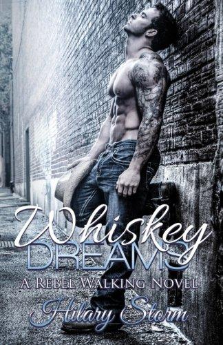 Whiskey Dreams (Rebel Walking) (Volume 7)