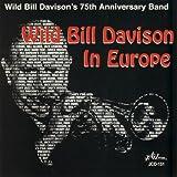 Wild Bill Davison's 75th Anniversary Band - Wild Bill Davison In Europe