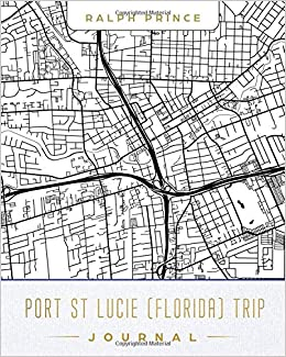 Port St Lucie Florida Map.Port St Lucie Florida Trip Journal Lined Travel Journal Diary