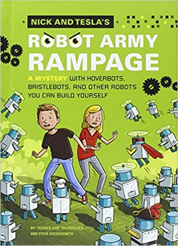 ?BEST? Nick And Tesla's Robot Army Rampage: A Mystery With Hoverbots, Bristle Bots, And Other Robots You Can Build Yourself. matters Palas coser Trade First brunch estan