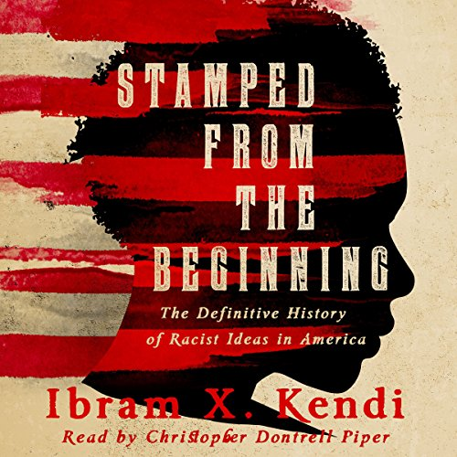 Stamped from the Beginning: The Definitive History of Racist Ideas in America Audiobook [Free Download by Trial] thumbnail