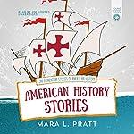 American History Stories: 200 Elementary Stories of American History | Mara L. Pratt