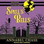 Spell's Bells: Spellbound Paranormal Cozy Mystery Series, Book 3 | Annabel Chase